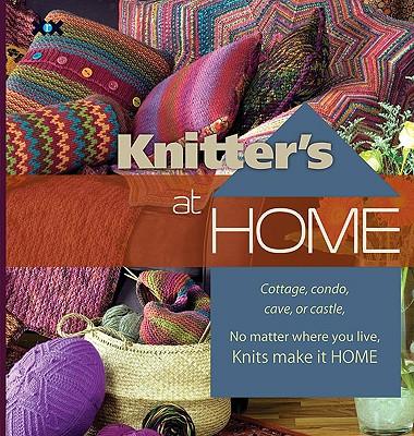 Knitter's at Home By Mondragon, Rick (EDT)/ Rowley, Elaine (EDT)/ Xenakis, Alexis (PHT)